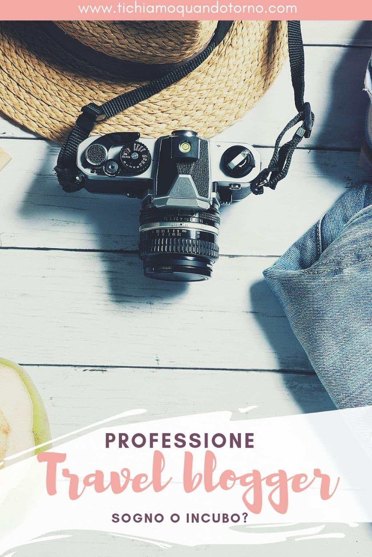 Fare il travel blogger di professione: lavoro da sogno o da incubo? Il punto di vista di una travel blogger su alcuni luoghi comuni che ruotano attorno a questa figura così discussa.  #travelblogger #blogdiviaggio #blogger